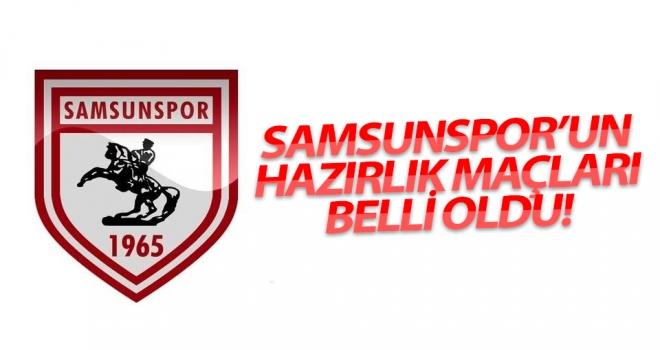 Samsunspor'un hazırlık maçları belli oldu..!