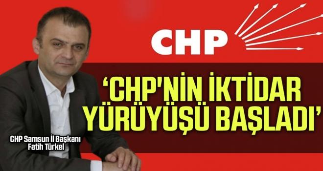 'CHP'nin İktidar Yürüyüşü Başladı'
