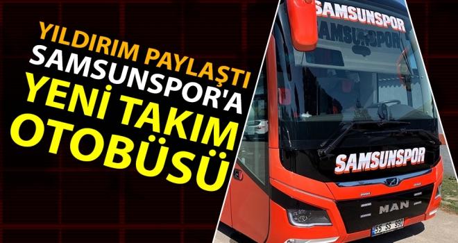 Samsunspor'un yeni takım otobüsü kapıda