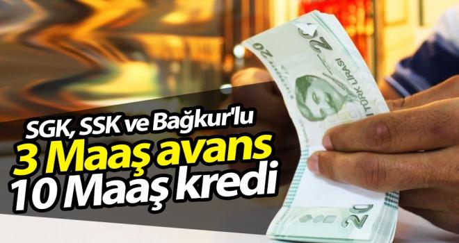 3 maaş avans 10 maaş kredi sistemi