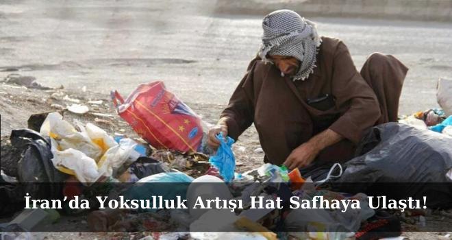 İran'da Yoksulluk Artışı Hat Safhaya Ulaştı!