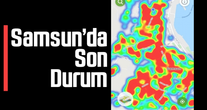 Samsun'da Risk Çok Yüksek..! Coronavirüs Vakaları arttı..!