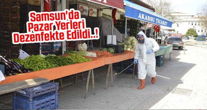 Samsun'da pazar yerleri dezenfekte edildi..!