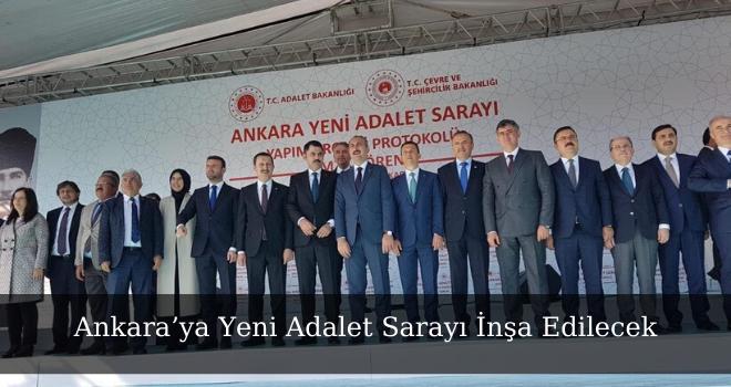 Ankara'ya Yeni Adalet Sarayı İnşa Edilecek