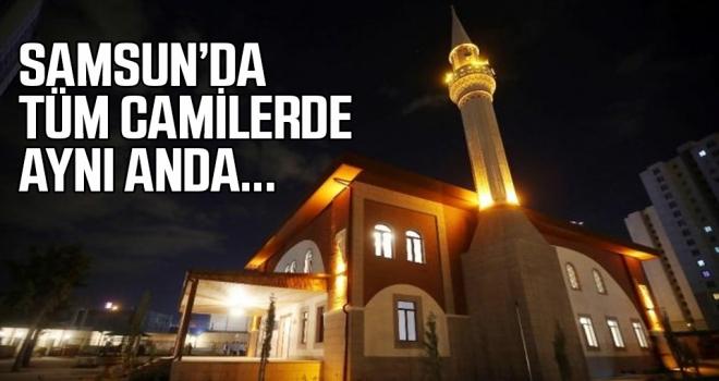 Samsun'da tüm camilerde aynı anda..!