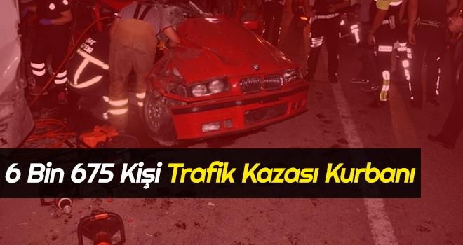 6 Bin 675 Kişi Trafik Kazası Kurbanı