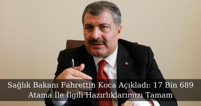 Sağlık Bakanı Fahrettin Koca Açıkladı: 17 Bin 689 Atama İle İlgili Hazırlıklarımızı Tamam