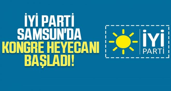 İYİ Parti Samsun'da Kongre Heyecanı Başladı!