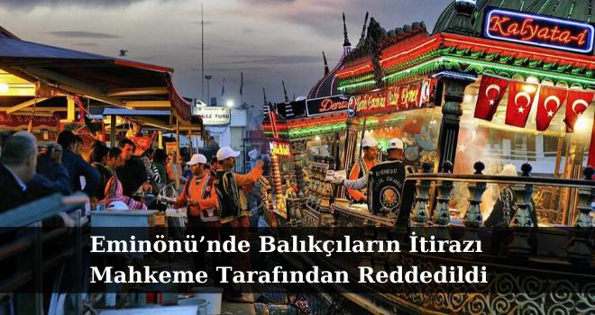 Eminönü'nde Balıkçıların İtirazı Mahkeme Tarafından Reddedildi