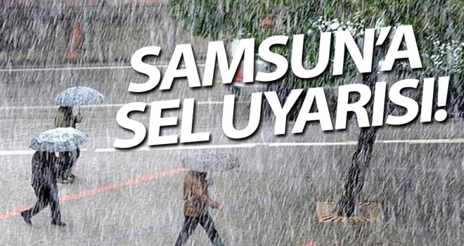 Samsun'da sel uyarısı..!