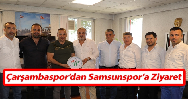 Çarşambaspor'dan Samsunspor'a Ziyaret