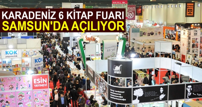 Karadeniz 6 Kitap Fuarı Samsun'da Açılıyor