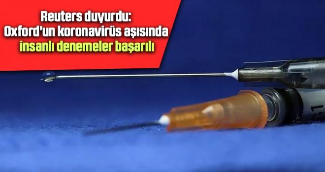 Reuters Duyurdu: Oxford'un Koronavirüs Aşısında İnsanlı Denemeler Başarılı