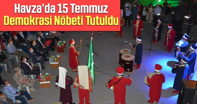 Havza'da 15 Temmuz Demokrasi Nöbeti Tutuldu