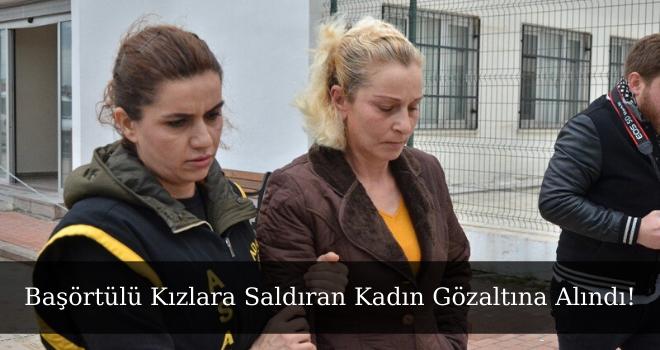 Başörtülü Kızlara Saldıran Kadın Gözaltına Alındı!