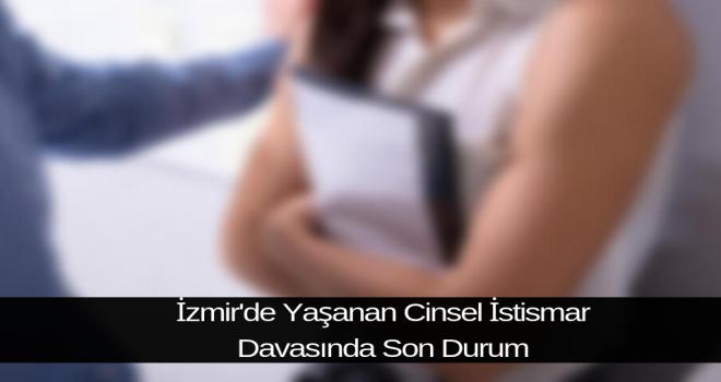 İzmir'de Yaşanan Cinsel İstismar Davasında Son Durum