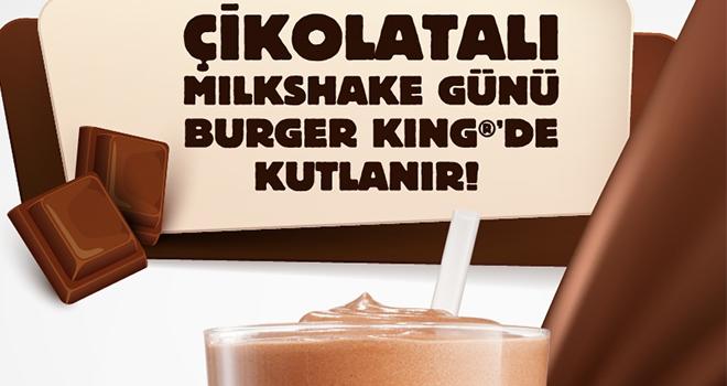 Çikolatalı Milkshake Günü Burger King'de Kutlanır