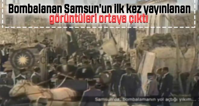 Bombalanan Samsun'un İlk Kez Yayınlanan Görüntüleri Ortaya Çıktı