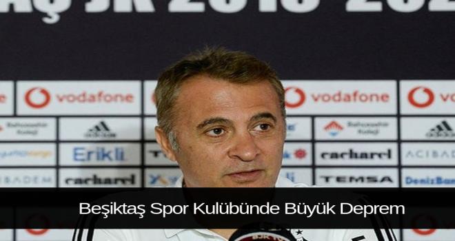 Beşiktaş Spor Kulübünde Büyük Deprem