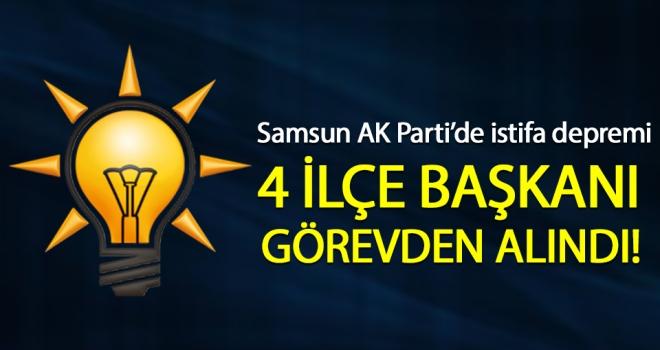 Samsun AK Parti'de İstifa Depremi! 4 İlçe Başkanı Görevden Alındı