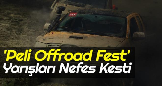 'Peli Offroad Fest' Yarışları Nefes Kesti