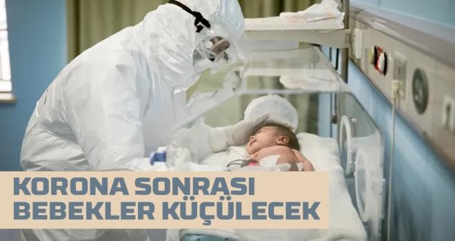 Koronavirüs sonrası bebekler küçülecek! İngiliz profesörden sözleri korkuttu