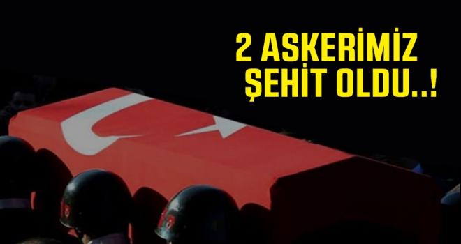Son Dakika: 2 askerimiz şehit oldu..!