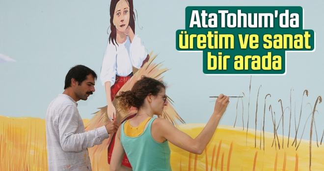 AtaTohum'da Üretim ve Sanat Bir Arada