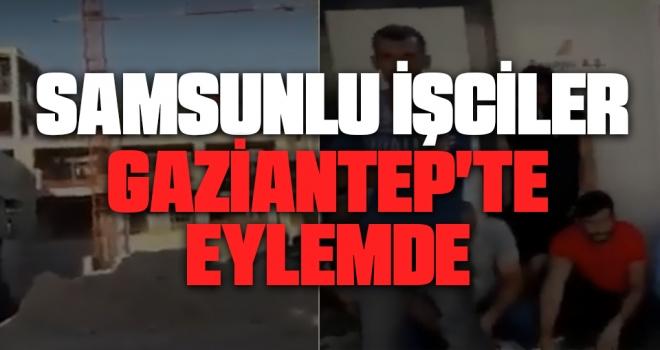 Samsunlu İşçiler Gaziantep'te Eylemde