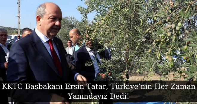 KKTC Başbakanı Ersin Tatar, Türkiye'nin Her Zaman Yanındayız Dedi