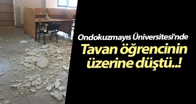 Ondokuzmayıs Üniversitesi'nde tavan öğrencinin üzerine düştü..!