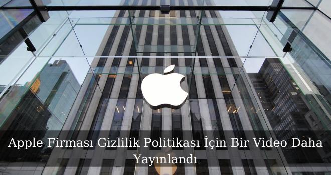 Apple Firması Gizlilik Politikası İçin Bir Video Daha Yayınlandı