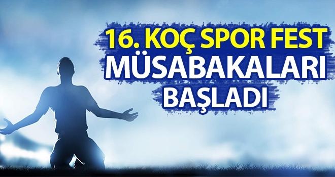 16. Koç Spor Fest Müsabakaları Başladı
