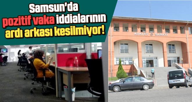 Samsun'da Pozitif Vaka İddialarının Ardı Arkası Kesilmiyor