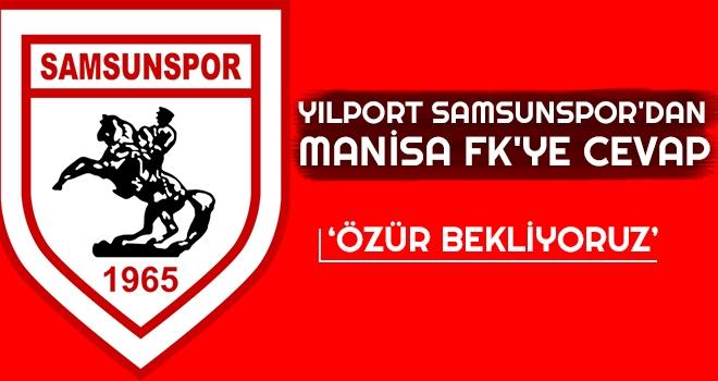 Yılport Samsunspor'dan Manisa FK'ye Cevap; Özür Bekliyoruz