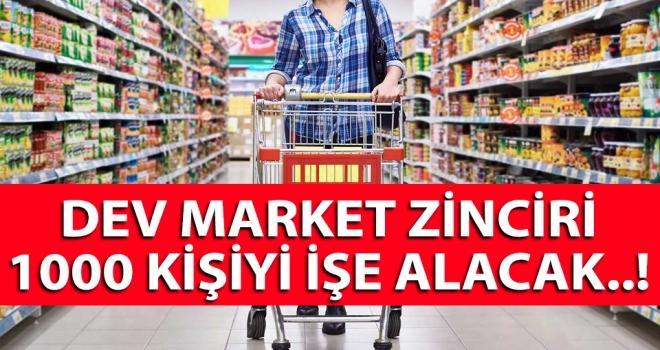 Dev market zinciri 1000 kişiyi işe alacak..!