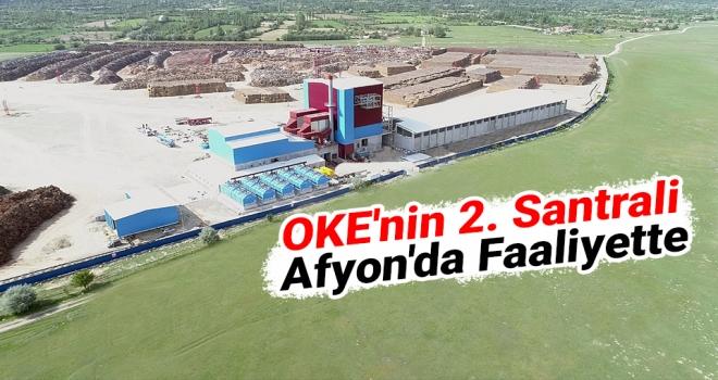 OKE'nin 2. santrali Afyon'da faaliyette