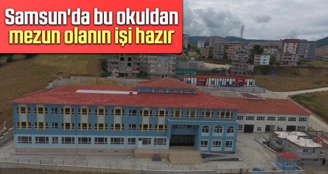 Samsun'da Bu Okuldan Mezun Olanın İşi Hazır