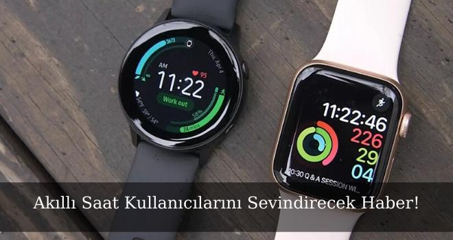 Akıllı Saat Kullanıcılarını Sevindirecek Haber!