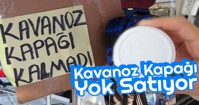 Samsun'da Kavanoz Kapağı Yok Satıyor