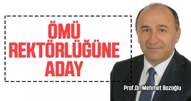 Prof. Dr. Mehmet Bozoğlu ÖMÜ Rektörlüğüne Aday…