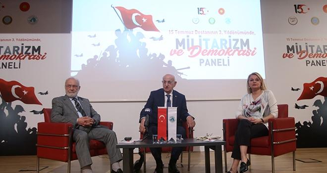 """15 Temmuz'un 3.Yılında  """"Militarizm ve Demokrasi"""" Konuşuldu"""