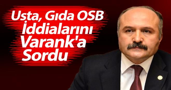 Usta, Gıda OSB İddialarını Varank'a Sordu