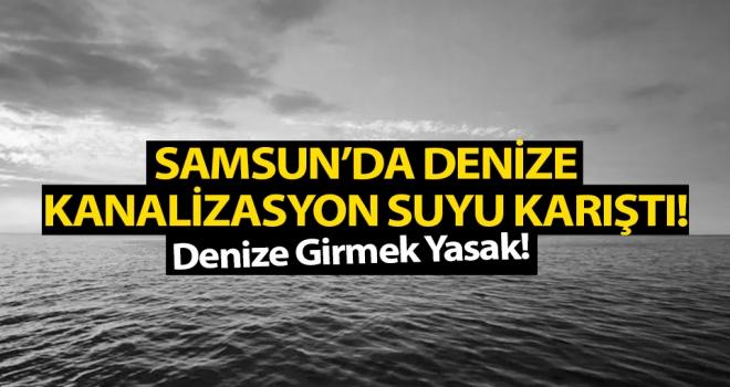 Samsun'da denize kanalizasyon suyu karıştı