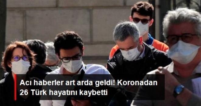 Avrupa'da koronavirüs salgını nedeniyle 26 Türk vatandaşı hayatını kaybetti