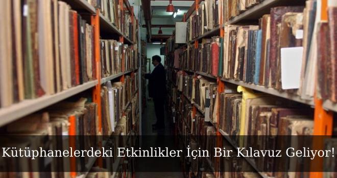 Kütüphanelerdeki Etkinlikler İçin Bir Kılavuz Geliyor!