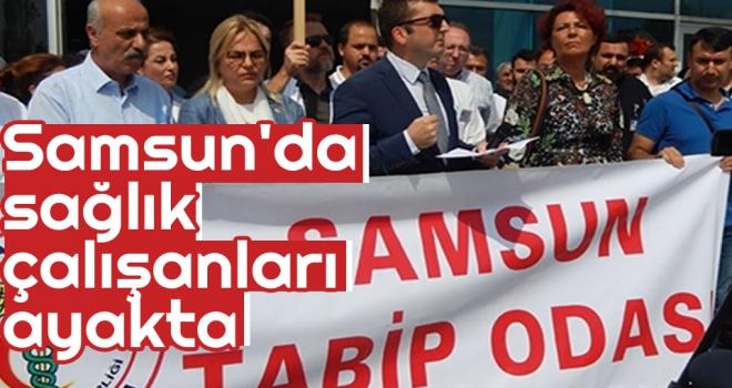 Samsun'da Sağlık Çalışanları Ayakta