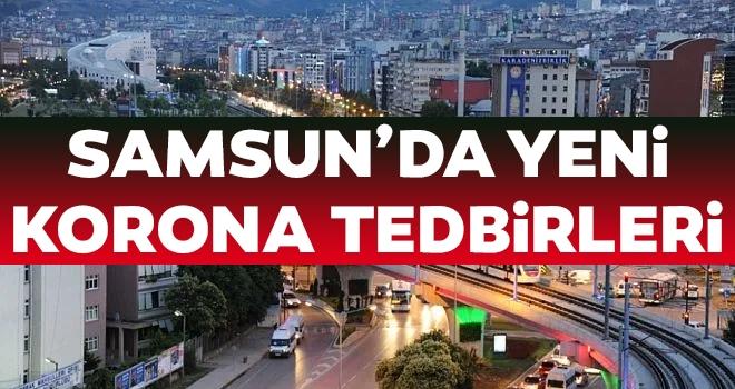 Samsun'da Yeni Korona Tedbirleri