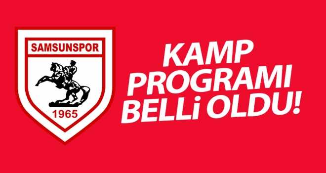 Samsunspor'un 2019 - 2020 kamp programı belli oldu