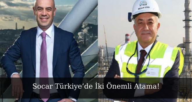 Socar Türkiye'de İki Önemli Atama!